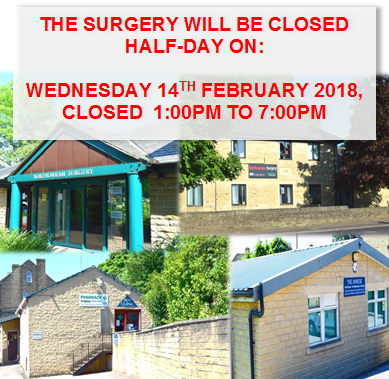 The Surgery will be closed for half-day, Wednesday 14th February 2018 (Closed 1:00pm - 7:00pm)